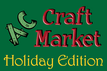 AC Craft Market:  Holiday Edition