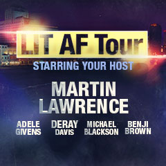 LIT AF TOUR WITH MARTIN LAWRENCE