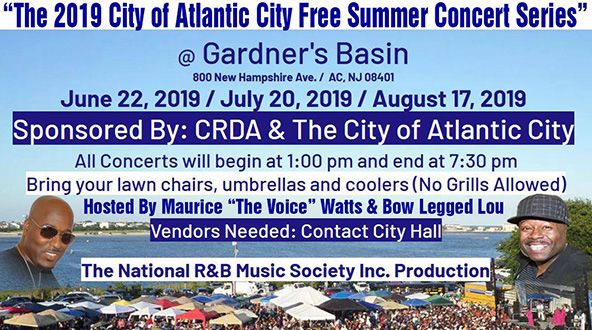 The 2019 City of Atlantic City Free Summer Concert Series at Gardener's Basin 800 New Hampshire Ave. June 22 - July 20 - August 17 sponsored by the CRDA & The City of Atlantic City