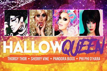 HallowQueen - featuring Thorgy Thor, Sherry Vine, Pandoras Box and Phi Phi O'Hara