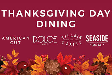 Thanksgiving Day Dining - American Cut - Dolce Mare - Villain & Saint - Seaside Deli