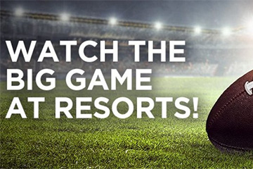 Watch the Big Game at Resorts
